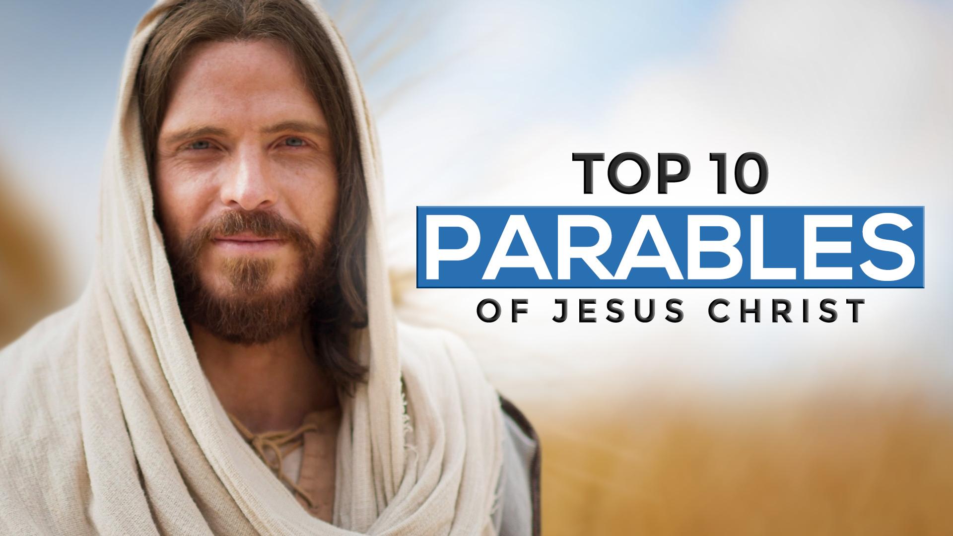 Top 10 Parables of Jesus Christ