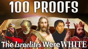100 Proofs The Israelites Were White Part 2