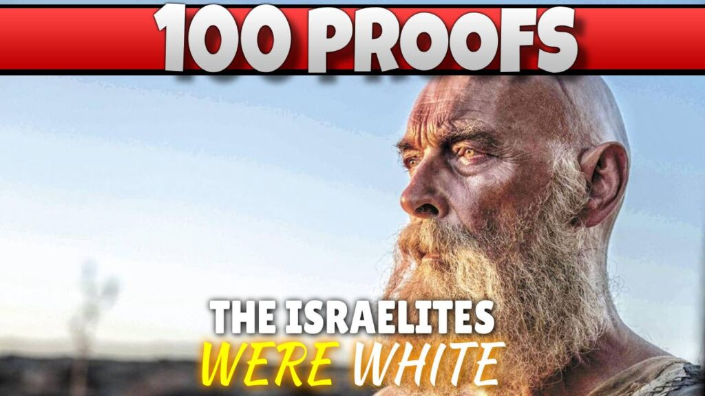 100 Proofs The Israelites Were White Part 11