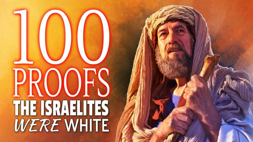 100 Proofs The Israelites Were White Part 12