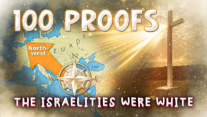 100 Proofs The Israelites Were White Part 6